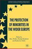The Protection of Minorities in the Wider Europe, , 0230001297