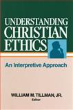 Understanding Christian Ethics, William Tillman, 0805461299