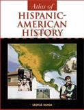 Atlas of Hispanic-American History, Ochoa, George, 0816041296