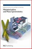 Miniaturization and Mass Spectrometry, Gac, Severine Ie and Berg, Albert Van Den, 085404129X