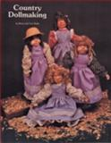 Country Dollmaking, Nancy Wolfe and Tom Wolfe, 0887401295