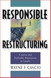 Responsible Restructuring, Wayne F. Cascio, 1576751295