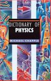 Dictionary of Physics, Michael Chapple, 1579581293