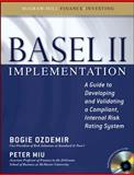 Basel II Implementation : A Guide to Developing and Validating a Compliant, Internal Risk Rating System, Ozdemir, Bogie and Miu, Peter, 0071591303