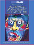 Essentials of Aggression Management in Health Care, Wilder, Steven S. and Sorensen, Chris, 013013130X