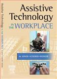 Assistive Technology in the Workplace, Rodger, Sylvia and de Jonge, Desleigh, 0323041302