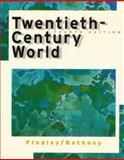 Twentieth-Century World, Findley, Carter V. and Rothney, John Alexander Murray, 0395871301