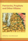 Patriarchs, Prophets and Other Villains, , 1845531302