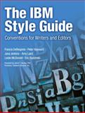The IBM Style Guide : Conventions for Writers and Editors, Jenkins, Jana and DeRespinis, Francis, 0132101300