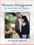 Resource Management for Individuals and Families, Goldsmith, Elizabeth B., 0135001307