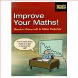 Improve Your Maths!, Bancroft, Gordon and Fletcher, Mike, 0201331306