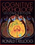 Cognitive Psychology, Kellogg, Ronald T., 0761921303