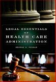 Legal Essentials of Health Care Administration, Pozgar, George D. and Santucci, Nina M., 0763761303