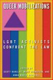 Queer Mobilizations : LGBT Activists Confront the Law, Mary Bernstein, Anna-Maria Marshall, 0814791301