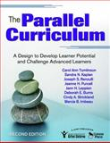 The Parallel Curriculum : A Design to Develop Learner Potential and Challenge Advanced Learners, Tomlinson, Carol Ann and Burns, Deborah E., 1412961300