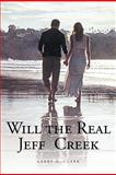 Will the Real Jeff Creek, Larry D. Clark, 1467031305