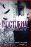 Nocturnal (the Noctalis Chronicles, Book One), Chelsea Cameron, 1490321306