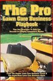 The Pro Lawn Care Business Playbook, Steve Low, 149360130X