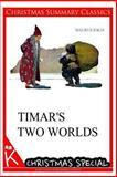 Timar's Two Worlds [Christmas Summary Classics], Maurus Jokai, 1494901307