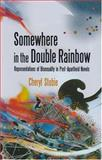 Somewhere in the Double Rainbow : Representations of Bisexuality in Post-Apartheid Novels, Stobie, Cheryl, 186914130X
