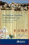 The Palestine Question in International Law, , 1905221304