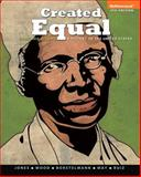 Created Equal : A History of the United States, Combined Volume, Jones, Jacqueline A. and Wood, Peter H., 0205901301