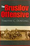 The Brusilov Offensive, Dowling, Timothy C. and Dowling, Timothy, 0253351308