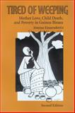 Tired of Weeping : Mother Love, Child Death, and Poverty in Guinea-Bissau, Einarsdottir, Jonina, 0299201309