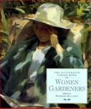 The Illustrated Virago Book of Women Gardeners, Deborah Kellaway, 0316641308