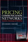 Pricing Communication Networks : Economics, Technology and Modelling, Courcoubetis, Costas and Weber, Richard, 0470851309