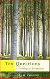 Ten Questions : A Sociological Perspective, Charon, Joel M., 0495601306