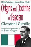 Origins and Doctrine of Fascism : With Selections from Other Works, Gentile, Giovanni, 0765801302