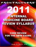 FRONTRUNNERS® Internal Medicine Board Review Syllabus 2011 : Core Review for the ABIM Certification and Recertification Exams!, Mittman, Bradley D., 0983221308