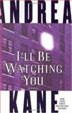 I'll Be Watching You, Andrea Kane, 0060741309