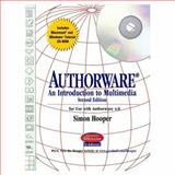 Authorware : An Introduction to Multimedia, Hooper, Simon, 0130961302