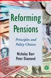Reforming Pensions : Principles and Policy Choices, Barr, Nicholas and Diamond, Peter A., 0195311302