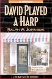 David Played a Harp 9780970271303