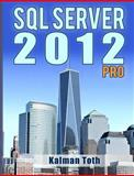 SQL Server 2012 Pro, Kalman Toth, 1482311305