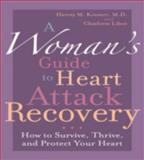 A Woman's Guide to Heart Attack Recovery, Harvey M. Kramer and Charlotte Libov, 1590771303