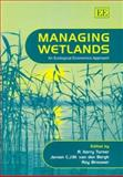 Managing Wetlands : An Ecological Economics Approach, , 1843761300