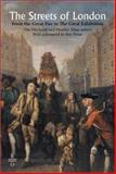 The Streets of London : From the Great Fire to the Great Exhibition, Hitchcock, Tim and Shore, Heather, 1854891308