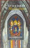 Cathedral Meditations, Joan Bristow, 0281051305