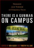 There Is a Gunman on Campus, Ben Agger and Timothy W. Luke, 0742561305