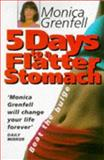 5 Days to a Flatter Stomach, Monica Grenfell, 0752221302