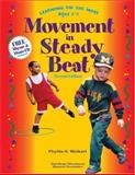 Movement in Steady Beat : Learning on the Move, Ages 3-7, Weikart, Phyllis S., 157379130X