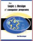 Logic and Design of Computer Programs, Messinger, Jim, 1576761304