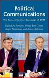 Political Communications : The General Election Campaign Of 2005, Wring, Dominic, 0230001300