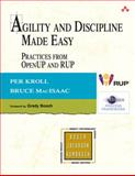 Agility and Discipline Made Easy : Practices from OpenUP and RUP, Kroll, Per and Macisaac, Bruce, 0321321308
