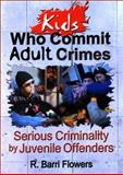 Kids Who Commit Adult Crimes 9780789011305