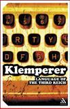 The Language of the Third Reich : LTI - Lingua Tertii Imperii - A Philologist's Notebook, Klemperer, Victor, 0826491308